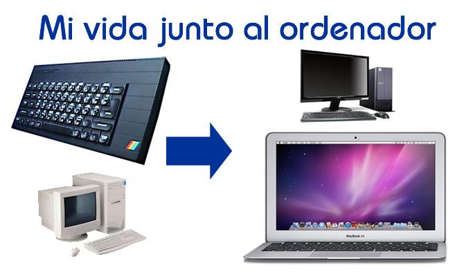 Mi vida junto al ordenador